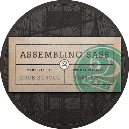 Assembling Sass Part 2 Completion Badge