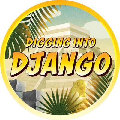 Digging Into Django Completion Badge