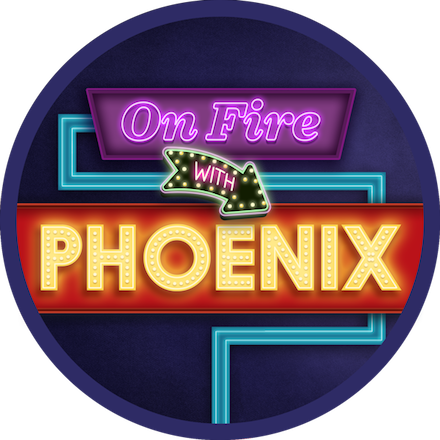 On Fire With Phoenix