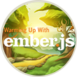 Warming Up With Ember.js Completion Badge