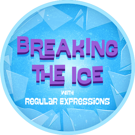 Breaking the Ice With Regular Expressions Completion Badge
