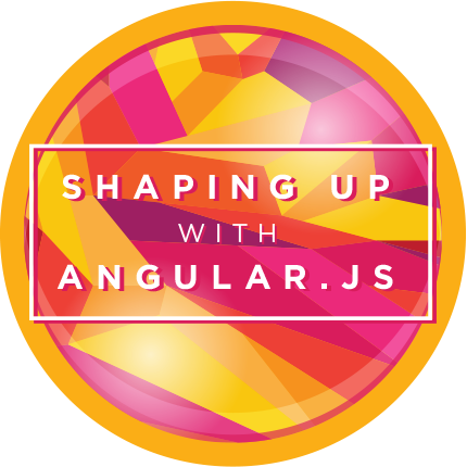 Shaping up with Angular.js Completion Badge
